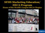 SFHS Marketing Education/ DECA Program Home of the World's Largest DECA Chapter