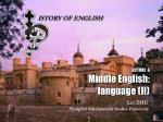 LECTURE 6 Middle English: language (II)