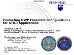 Evaluating NWP Ensemble Configurations for AT&D Applications