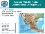 Science Plan for Radar  Observations During NAME