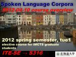 Spoken Language Corpora 2012-04-10 course overview