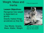 Weight, Mass and Inertia
