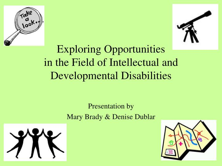 exploring opportunities in the field of intellectual and developmental disabilities n.