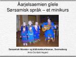Åarjelsaemien gïele Sørsamisk språk – et minikurs