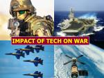IMPACT OF TECH ON WAR