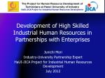 Development of High Skilled Industrial Human Resources in Partnerships with Enterprises
