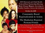 Community-Based Regionalization in Action:  The Manhattan Regional Perinatal Forum