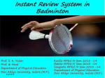 Instant Review System in Badminton