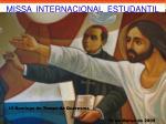 MISSA  INTERNACIONAL  ESTUDANTIL