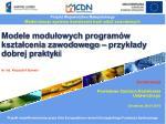 Projekt Województwa Małopolskiego  Modernizacja systemu kształcenia kadr szkół zawodowych