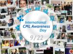 To speak with a united voice, the CML community proclaims SEPTEMBER 22 as the annual