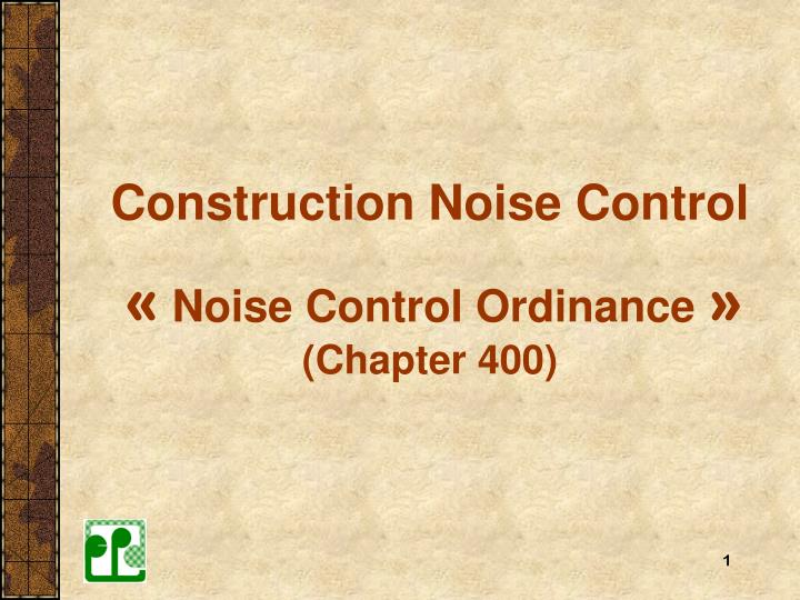 construction noise control noise control ordinance chapter 400 n.