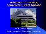 APPROACH TO CYANOTIC CONGENITAL HEART DISEASE
