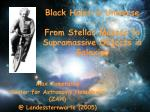 Black Holes in Universe - From Stellar Masses to Supramassive Objects in Galaxies