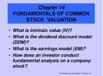 Chapter 14 FUNDAMENTALS OF COMMON STOCK VALUATION