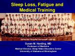 Sleep Loss, Fatigue and Medical Training
