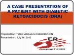 A CASE PRESENTATION OF A PATIENT WITH DIABETIC KETOACIDOCIS (DKA)