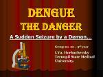 Dengue The Danger