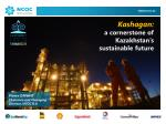 Kashagan: a cornerstone of Kazakhstan's sustainable future