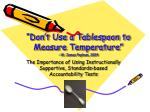"""""""Don't Use a Tablespoon to Measure Temperature"""" - W. James Popham, 2004"""