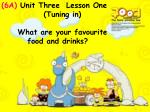 (6A)  Unit  Three   Lesson  One              (Tuning in)      What are your favourite