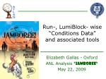 """Run-, LumiBlock- wise """"Conditions Data""""  and associated tools"""