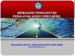 MEMASANG PENGAWATAN PERALATAN AUDIO VIDEO MOBIL