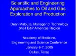 Scientific and Engineering Approaches to Oil and Gas Exploration and Production
