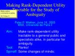 Making Rank-Dependent Utility Tractable for the Study of Ambiguity