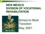 NEW MEXICO  DIVISION OF VOCATIONAL REHABILITATION