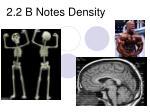 2.2 B Notes Density