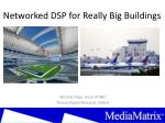 Networked DSP for Really Big Buildings