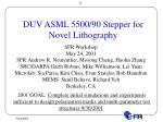 DUV ASML 5500/90 Stepper for Novel Lithography