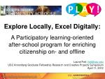 Explore Locally, Excel Digitally: