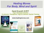 Healing Moves For Body, Mind and Spirit