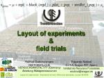 Layout of experiments  & field trials