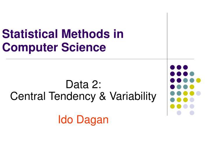 data 2 central tendency variability ido dagan n.