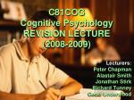 C81COG Cognitive Psychology REVISION LECTURE (2008-2009)