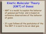 Kinetic Molecular Theory (KMT) of Gases
