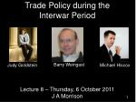 Trade Policy during the Interwar Period