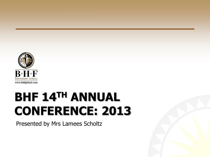 bhf 14 th annual conference 2013 n.
