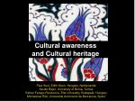 Cultural awareness and Cultural heritage