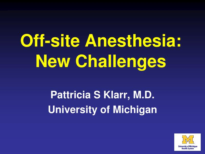 off site anesthesia new challenges n.