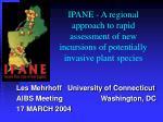 Les Mehrhoff University of Connecticut AIBS Meeting Washington, DC