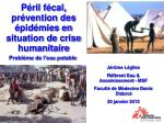 Péril fécal, prévention des épidémies en situation de crise humanitaire Problème de l'eau potable