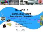 The MPEG-7 Multimedia Content Description Interface