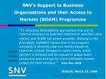 SNV's Support to Business Organisations and their Access to Markets (BOAM) Programme