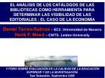 Daniel Torres-Salinas – EC3. Universidad de Navarra Henk F. Moed – CWTS. Leiden University