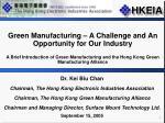 Dr. Kei Biu Chan Chairman, The Hong Kong Electronic Industries Association