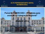 "Painel X: ""MERCOEX – Proposta para avançar na integração regional """